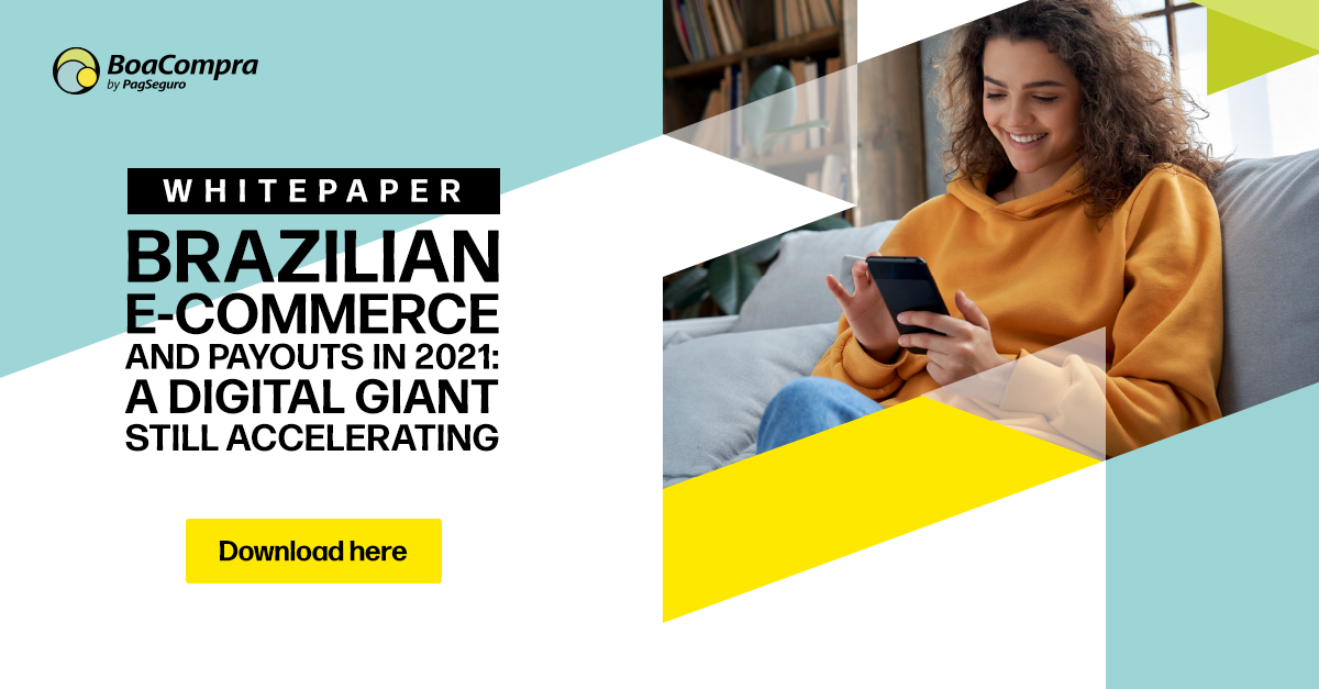 White Paper | Brazilian e-commerce and payouts in 2021: A digital giant still accelerating